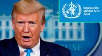 """Donald Trump llama a la OMS """"marioneta de China""""."""