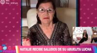 Doña Lucha, abuela de Natalie Vértiz que radica en Estados Unidos, le dedicó hermosas palabras a la conductora.