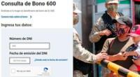 La entrega del bono 600 se realizará por grupos.