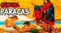 Conoce todo sobre la cultura Paracas.