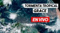 Últimas noticias de la tormenta Grace EN VIVO: sigue la trayectoria en tiempo real