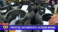 Precio del balón de gas subirá desde este sábado en S/4.50, según distribuidores [VIDEO]