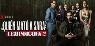 ¿Quién mató a Sara? ESTRENO en Netflix: fecha, hora y tráiler de la segunda temporada [VIDEO]