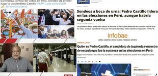 Medios internacionales reaccionan ante sorpresivo primer lugar de Pedro Castillo a boca de urna