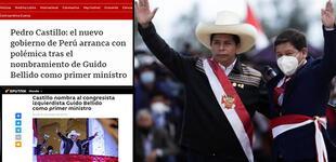 """""""Pedro Castillo arranca con polémica"""": Así informó la prensa extranjera la designación de Guido Bellido"""