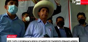 Pedro Castillo lamenta la muerte del congresista Fernando Herrera