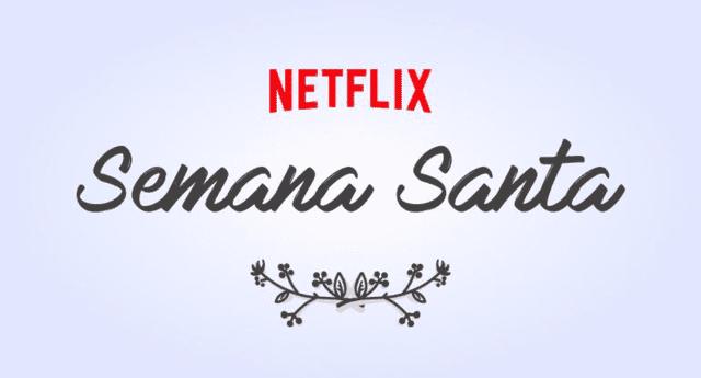 Semana Santa 2020: Estas son las películas para ver online en Netflix desde cuarentena