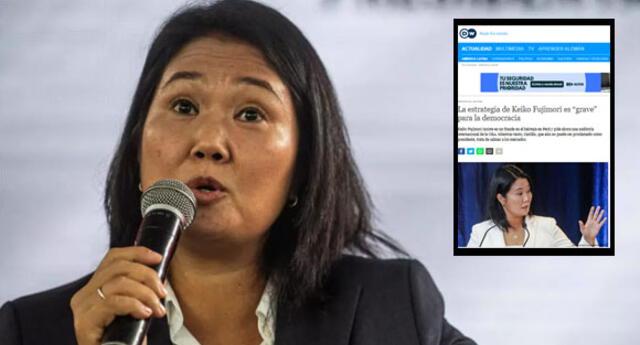 """Keiko Fujimori es criticada por cadena alemana DW: """"Su estrategia es 'grave' para la democracia""""."""